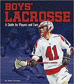 Boys' Lacrosse: A Guide for Players and Fans (Sports Zone)