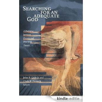 Searching for an Adequate God: A Dialogue between Process and Free Will Theists [Kindle-editie]