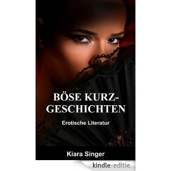 Böse Kurzgeschichten: Erotische Literatur (German Edition) [Kindle-editie]