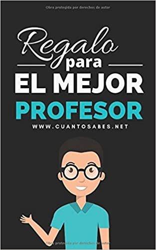Regalo para El Mejor Profesor: ¿Cuanto sabes de este maestro? Un Divertido Juego para Descubrirlo (Libros personalizados)