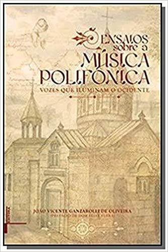 Ensaios Sobre a Música Polifonica. Vozes que Iluminam o Ocidente+P88