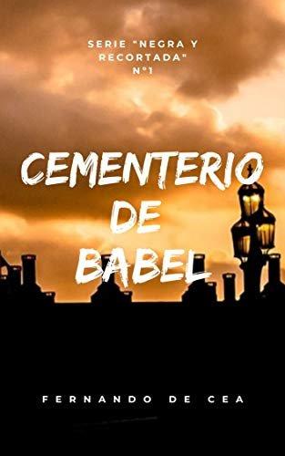 Cementerio de Babel: Suspense y misterio para un thriller con una conclusión sorprendente (Negra y recortada nº 1)