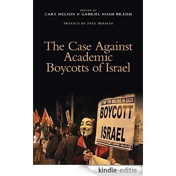 The Case Against Academic Boycotts of Israel (English Edition) [Kindle-editie]