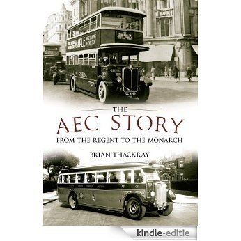 The AEC Story: From the Regent to the Monarch (English Edition) [Kindle-editie]