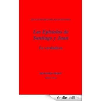 Las Epístolas de Santiago y Juan: Fe verdadera (Adult Bible Study Guides) (Spanish Edition) [Kindle-editie]
