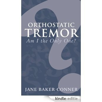 Orthostatic Tremor: Am I the Only One? (English Edition) [Kindle-editie]