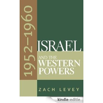 Israel and the Western Powers, 1952-1960 [Kindle-editie]