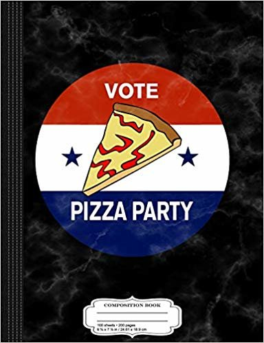 Vote Pizza Party Composition Notebook: College Ruled 9¾ x 7½ 100 Sheets 200 Pages For Writing