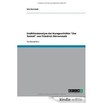 """Erzähltextanalyse der Kurzgeschichte """"Der Tunnel"""" von Friedrich Dürrenmatt [Kindle-editie]"""
