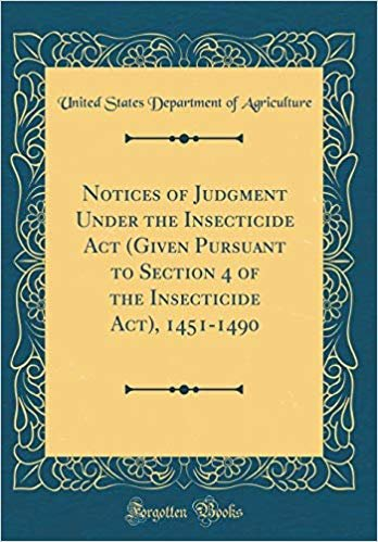 Notices of Judgment Under the Insecticide Act (Given Pursuant to Section 4 of the Insecticide Act), 1451-1490 (Classic Reprint)