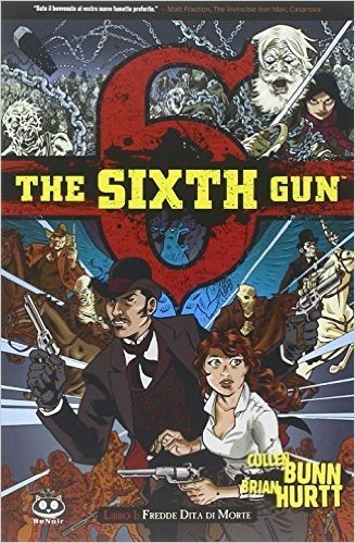 Fredde dita di morte. The sixth gun: 1