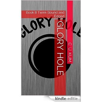 Glory Hole: Book 8 Twink Bound and Edged (English Edition) [Kindle-editie]