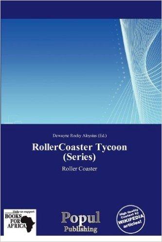 Rollercoaster Tycoon (Series)