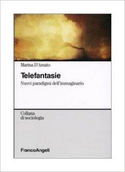 Telefantasie. Nuovi paradigmi dell'immaginario