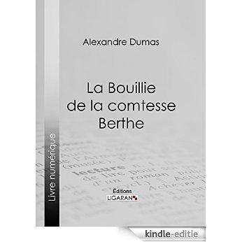 La Bouillie de la comtesse Berthe (French Edition) [Kindle-editie]
