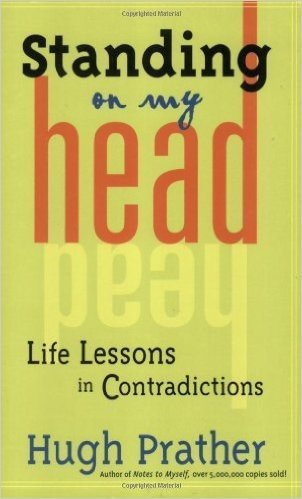 Standing on My Head: Life Lessons in Contradictions (Prather, Hugh)