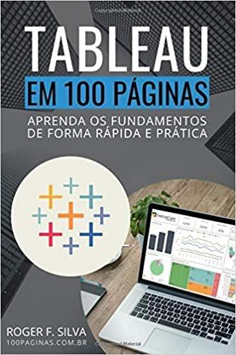 Tableau BI em 100 Páginas: Aprenda os fundamentos de forma rápida e prática: 3
