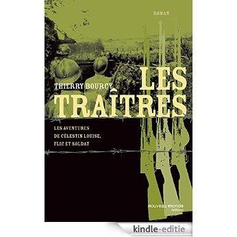 Les traîtres - Les aventures de Célestin Louise, flic et soldat 4 (ROMANS HISTORIQ) [Kindle-editie]