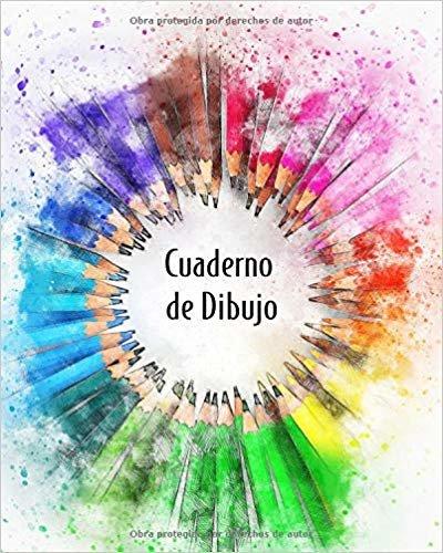 Cuaderno de Dibujo: Libreta de Bocetos Lapices de Colores