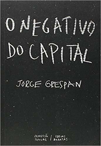 Nagativo Do Capital, O