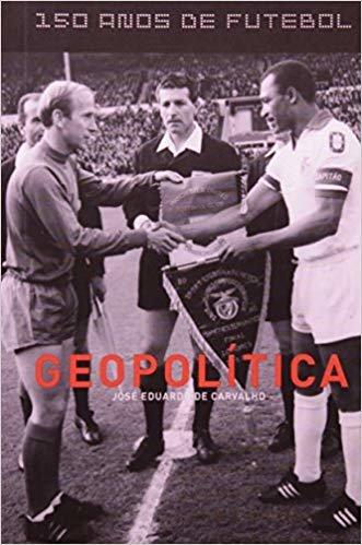 150 anos de futebol: Geopolítica
