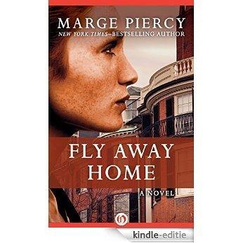 Fly Away Home: A Novel (English Edition) [Kindle-editie]