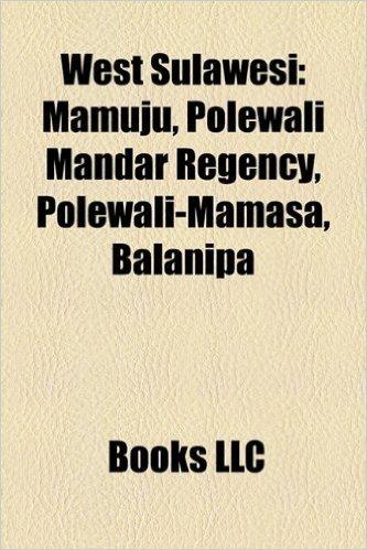 West Sulawesi: Mamuju, Polewali Mandar Regency, Polewali-Mamasa, Balanipa