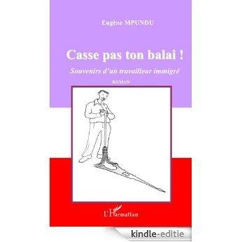 Casse Pas Ton Balai (souvenirs d'un étudiant africain) (Encres Noires) [Kindle-editie]