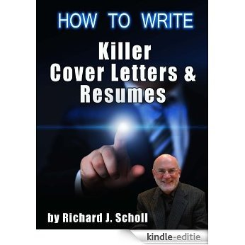 How to Write Killer Cover Letters & Resumes: Get the Interviews for the Dream Jobs You Really Want by Creating One-in-Hundred Job Application Materials (English Edition) [Kindle-editie]