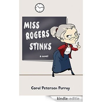 MISS ROGERS STINKS: Tina goes from ZERO to HERO. (English Edition) [Kindle-editie]