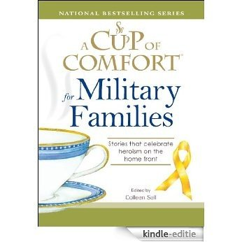 A Cup of Comfort for Military Families: Stories that celebrate heroism on the home front [Kindle-editie]