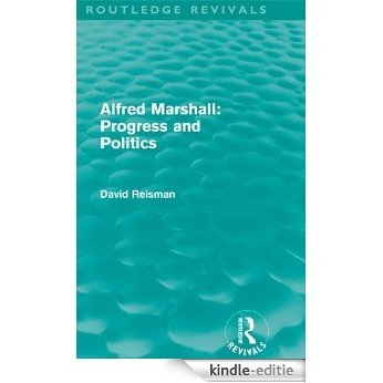 Alfred Marshall: Progress and Politics (Routledge Revivals): Volume 2 [Kindle-editie]