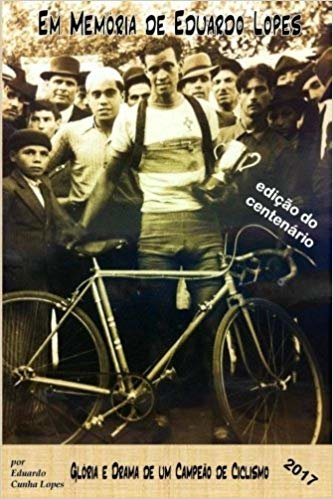 Em Memoria de Eduardo Lopes: Gloria E Drama de Um Campeao de Ciclismo