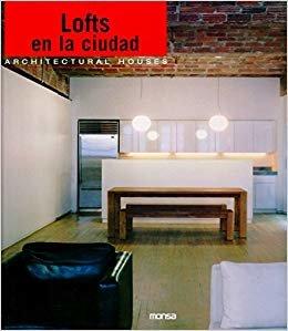 Lofts en La Ciudad. Architectural Houses