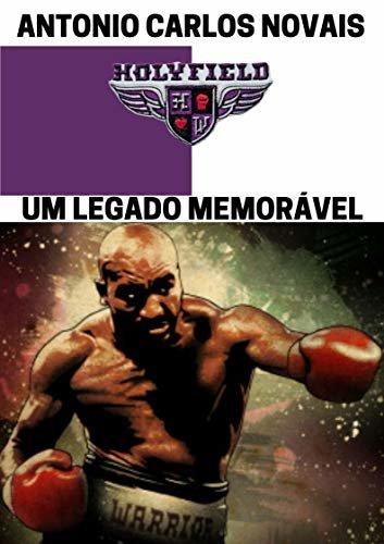 HOLYFIELD: UM LEGADO MEMORÁVEL