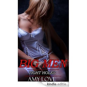 BIG Men, TIGHT Holes: MILF Erotica by Women for Women (New Adult Romance Book 1) (English Edition) [Kindle-editie]