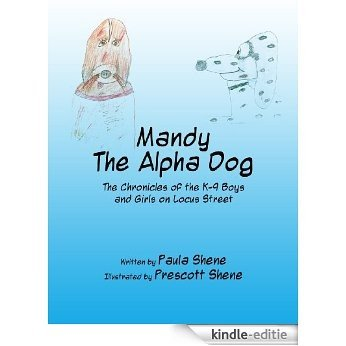 Mandy The Alpha Dog: The Chronicles of the K-9 Boys and Girls on Locus Street (English Edition) [Kindle-editie]