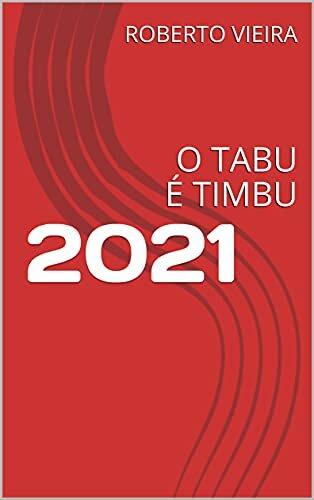 2021: O TABU É TIMBU
