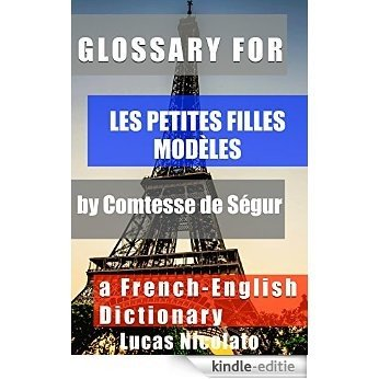 Glossary for Les petites filles modèles by Comtesse de Ségur: a French-English Dictionary (English Edition) [Kindle-editie]