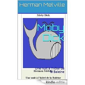Moby Dick (illustré): Une nuit à l'hôtel de la Baleine (French Edition) [Kindle-editie]