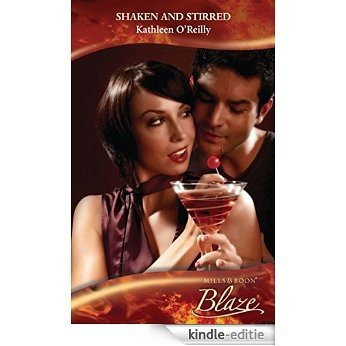 Shaken and Stirred (Mills & Boon Blaze) (Those Sexy O'Sullivans, Book 1) [Kindle-editie]