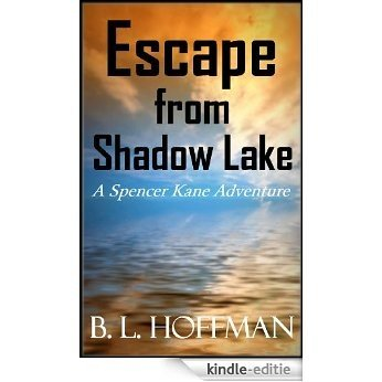 Escape From Shadow Lake - A Spencer Kane Adventure REVISED Edition (The Spencer Kane Adventures Book 2) (English Edition) [Kindle-editie]