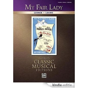 My Fair Lady Piano/Vocal/Chords (Classic Musical Edition) [Kindle-editie]