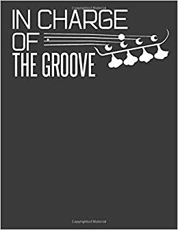 In Charge of the Groove: Bass notebook. Bass player gifts. Bass Gifts for men women. 8.5 x 11 size 120 Lined pages Bass Guitar Journal Notebook.