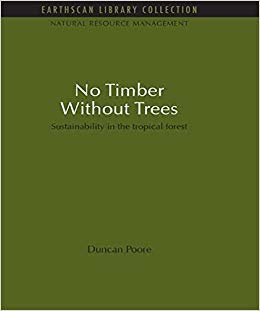 No Timber Without Trees: Sustainability in the tropical forest (Natural Resource Management Set)