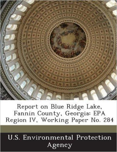 Report on Blue Ridge Lake, Fannin County, Georgia: EPA Region IV, Working Paper No. 284