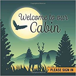 "Welcome to our Cabin: Vacation Rental Guest Book - 197 Guest Entry Pages with Prompts - 8.25"" x 8.25"" Large Guestbook - Mountain Deer"