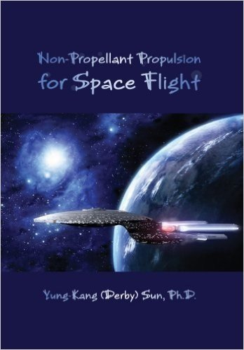 Non-Propellant Propulsion for Space Flight by Sun, Yung-Kang (Derby) (2013) Hardcover