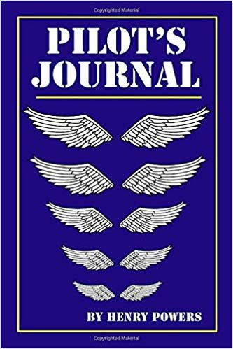 Pilot's Journal: This Journal Is A Convenient Way For Pilot's To Immortalize Events To Provide For Future Memories