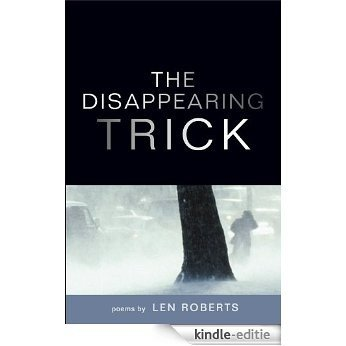 The Disappearing Trick (Illinois Poetry Series) [Kindle-editie]